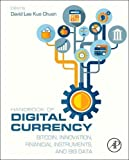 Handbook of Digital Currency: Bitcoin, Innovation, Financial Instruments