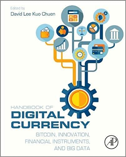 Handbook Of Digital Currency Bitcoin Innovation Financial Instruments And Big Data 1st Edition