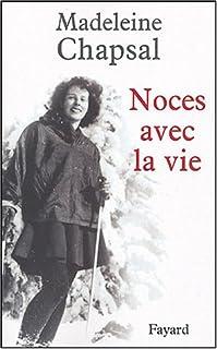 Noces avec la vie, Chapsal, Madeleine