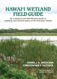 Hawai'i Wetland Field Guide, Terrell A. Erickson and Christopher F. Puttock, 1573062685