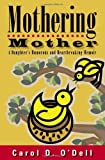 img - for Mothering Mother: A Daughter's Humorous and Heartbreaking Memoir Hardcover   April 1, 2007 book / textbook / text book
