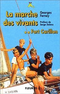 Fort carillon, tome 2, marche vivants par Georges Ferney