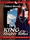 King of the Khyber Rifles, Talbot Mundy, 0786267763