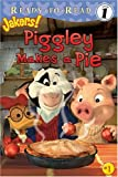 Piggley Makes a Pie (Ready-to-Read; Level 1: Jakers!)
