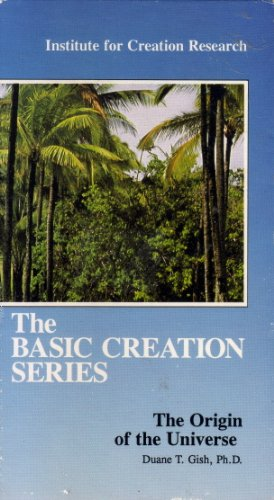 The Basic Creation Series: The Origin of the Universe with Duane T. Gish, Ph.D. (VHS)