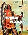 Indiens des plaines, les peuples du bison par Collectif