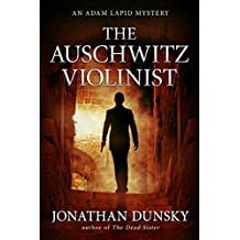 The Auschwitz Violinist (Private Investigator Adam Lapid Historical Mystery, Thriller, and Suspense series Book 3)