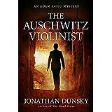 The Auschwitz Violinist (Private Investigator Adam Lapid Historical Mystery, Thriller, and Suspense series Book 3)