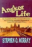 Angkor Life, Stephen O. Murray, 0942777158
