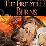 The Fire Still Burns | Crystal-Rain Love