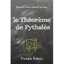 Le Théorème de Pythalès, ou quand la classe devient un zoo : les 7 premiers chapitres (French Edition)