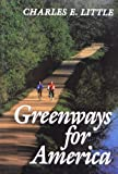 Greenways for America, Charles E. Little, 0801851408