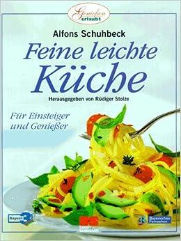 Feine Leichte Kuche Amazon De Alfons Schuhbeck Bucher