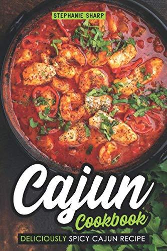 Cajun Cookbook: Deliciously Spicy Cajun -