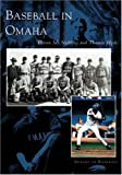 Baseball in Omaha, Devon M. Niebling and Thomas Hyde, 0738532762