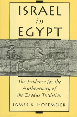 Israel in Egypt: The Evidence for the Authenticity of the Exodus Tradition by Oxford University Press