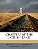 Chapters at the English Lakes, H. d. Rawnsley, 1173094245