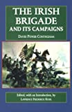 img - for The Irish Brigade and Its Campaigns (The Irish in the Civil War) book / textbook / text book