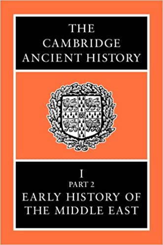 The Cambridge Ancient History, Vol. 2, Part 2: Early History of the Middle East