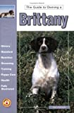 The Guide to Owning a Brittany, Stacy Kennedy, 0793822122