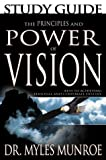 The Principles and Power of Vision, Myles Munroe, 0883689537