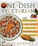 The One-Dish Vegetarian, Maria Robbins, 0312181515