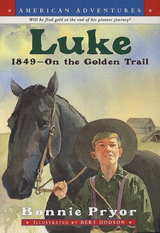Download Luke: 1849--On the Golden Trail (American Adventures) ebook