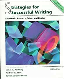 Strategies for Successful Writing: A Rhetoric, Research Guide, Reader, and Handbook, 10th Edition