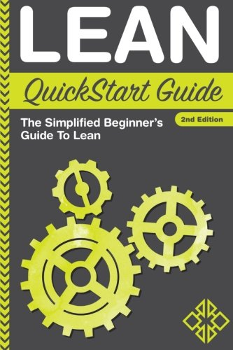 Lean Quickstart Guide  A Simplified Beginners Guide To Lean