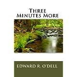 Three Minutes More ~ Edward O'Dell