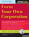 Form Your Own Corporation, W. Kelsea Eckert and Arthur Sartorius, 1572485167