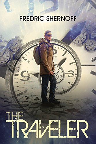 The Traveler: A Time Travel Thriller by [Shernoff, Fredric]