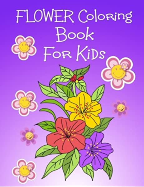 - Flower Coloring Book For Kids: Flower Coloring Book For Girls Large Print  Easy Coloring (Flower Coloring Books For Girls Series) (Volume 2): Book, Flower  Coloring: 9781981761234: Amazon.com: Books