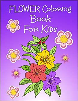 Flower Coloring Book For Kids Flower Coloring Book For Girls Large