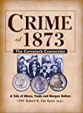 Crime of 1873, Robert R. Van Ryzin, 0873418735