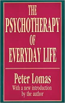 The Psychotherapy of Everyday Life (History of Ideas Series) by Peter Lomas (1993-01-01)