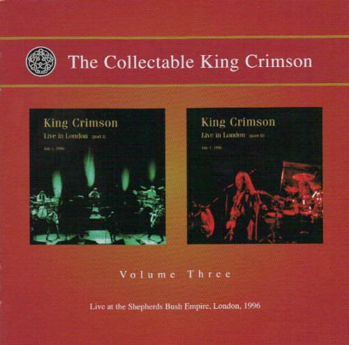 Collectible King - The Collectable King Crimson, Vol. 3: Live at the Shepherd's Bush Empire, London, 1996
