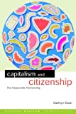 Capitalism and Citizenship : The Impossible Partnership, Dean, Kathryn, 0415272742