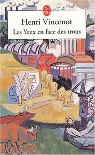 Les yeux en face des trous : amours et aventures d'un anarchiste contemporain, Vincenot, Henri