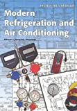 Modern Refridgeration and Air Conditioning, Althouse, Andrew D. and Turnquist, C. H., 1566377277