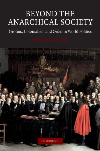 Beyond the Anarchical Society: Grotius, Colonialism and Order in World Politics (LSE Monographs in International Studies