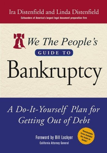 We The People's Guide to Bankruptcy : A Do-It-Yourself Plan for Getting Out of Debt by Distenfield, Ira, Distenfield, Linda (April 18, 2005) Paperback ebook