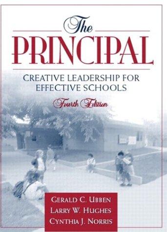 The Principal: Creative Leadership for Effective Schools (4th Edition)