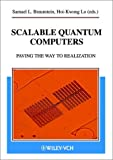 Scalable Quantum Computers : Paving the Way to Realization, , 3527403213