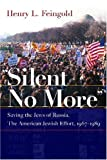 Silent No More, Henry L. Feingold, 0815631014