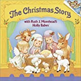 The Christmas Story with Ruth J. Morehead's Holly Babes (Pictureback(R))