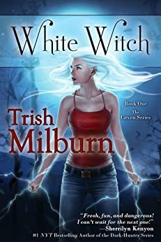 White Witch: Volume 1 (The Coven Series) by [Milburn, Trish]