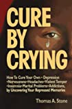 Cure by Crying, Stone, Thomas A., 0964767406