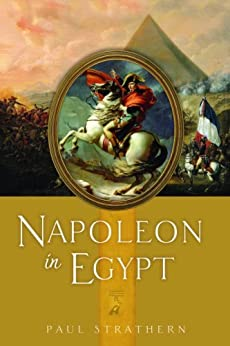 Napoleon in Egypt by [Strathern, Paul]
