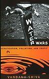 Water Wars, Vandana Shiva, 089608650X